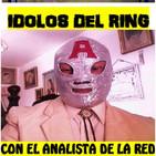 Idolos Del Ring 12 de Agosto 2017