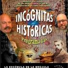 Programa 146: INCÓGNITAS HISTÓRICAS