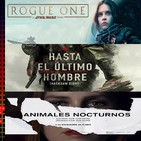 El podcast de C&R - 2X10 - ROGUE ONE, HASTA EL ÚLTIMO HOMBRE y ANIMALES NOCTURNOS