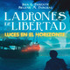 Luces en el Horizonte: LADRONES DE LIBERTAD Con Iria G.Parente