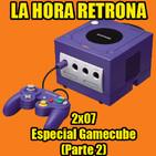 La Hora Retrona 2x07. Especial Gamecube (Parte 2)
