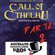 Episodio 2 - La Llamada de Cthulhu 7ª Edición (Segunda parte)
