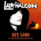 LODE 8x07 LADY HALCÓN, Rey Lobo