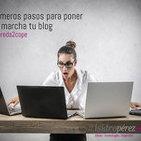 Ha llegado el momento de poner en marcha tu blog, todo lo necesario para comenzar un blog personal desde cero