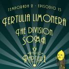Radio Rapture - 2x15: Tertulia Limonera