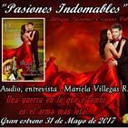 Audio, entrevista Pasiones Indomables, Mariela Villegas R.