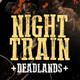 Night Train | Deadlands - Sesion V