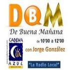 De Buena Mañana primera parte - con Jorge González - 07/03/14