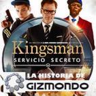 LODE 6x34 KINGSMAN: Servicio Secreto, GIZMONDO historia de la consola timo