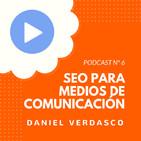 SEO para Grandes Medios de Comunicación (millones URLs), con Daniel Verdasco - #6 CW Podcast