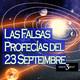 Misterio 3: Las Falsas Profecías del 23 de Septiembre de 2017