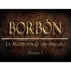 Borbón, La Maldición de un Apellido (1de5): Carlos I, Felipe II-III-IV,Carlos II y Felipe V