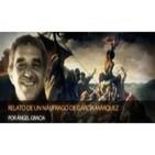 Relato de un náufrago de Gabriel García Márquez, por Ángel Gracia