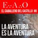 EL CABALLERO DEL CASTILLO #8 | La aventura es la aventura (EAO #10)