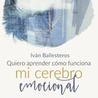 La biología de las emociones (con Iván Ballesteros)
