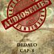 Expediente Audioseries - DEDALO (Capitulo final + invitados)
