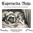 Caperucita Roja: Un cuento sobre la psique femenina y su simbología. Christian Ortiz