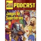 Pixelacos 009 - Juegos de Superhéroes