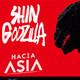 Hacia Asia Shin Godzilla