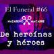 De Heroínas y Héroes. El Funeral de las Violetas. 16/01/2018