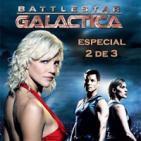 LODE 6x13–Archivo Ligero– Battlestar GALACTICA especial 2 de 3