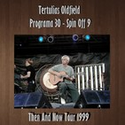 Tertulias Oldfield - Programa 30 - Spin Off 9 - Then & Now Tour