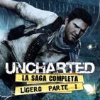 LODE 6x41 –Archivo Ligero– UNCHARTED la saga PARTE 1/2