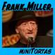 [miniTortas] Encuentro con Frank Miller en Heroes Comic Con 2017