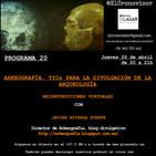 El Cronovisor. Programa 20. Arkeografía, TICs para la divulgación de la Arqueología.
