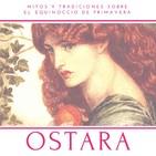 Ostara: Mitos y tradiciones sobre el equinoccio de primavera