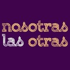 Nosotras las otras - #1 - #NosotraslasPrecarias