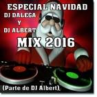ESPECIAL NAVIDAD DJ DALEGA Y DJ ALBERT MIX 2016 (Parte de DJ Albert)