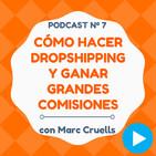 Cómo hacer Dropshipping y ganar grandes comisiones, con Marc Cruells - #7 CW Podcast