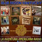 101- Blue Moon Kentucky (14 Mayo 2017)