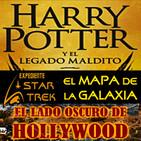 LODE 7x08 –completo- Harry Potter y el Legado Maldito, Exp. STAR TREK mapa de la galaxia, El lado oscuro de Hollywood
