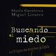 'Buscando El Miedo' (Miguel A. Linares - Sheila Gutiérrez)
