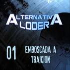 ALTERNATIVA LODER 01 'Emboscada a traición' (18-01-14)