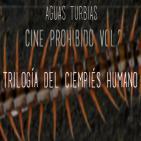 Aguas Turbias 26 - Cine Prohibido vol.2: Trilogía del ciempiés humano
