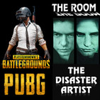 LODE 8x23 PUBG, The Room + The Disaster Artist