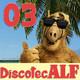 #DiscotecALF 03 -