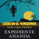 EXPEDIENTE ANANDA (Charla con Nacho López Llandres) - Luces en el Horizonte