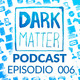 Dark Matter Podcast 006 - Conferencia DICE, Switch corriendo Linux y Trump contra los Videojuegos