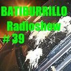 BATIBURRILLO Radioshow # 39. Por el