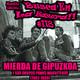 BUSCA EN LA BASURA!! RadioShow. #118. GIPÚZKOA DE MIERDA y sus grupos punks maqueteros 1982-1989.Emisión del 14/02/2018.