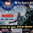 LODE 6x22 –Archivo Ligero– AL FILO DEL MAÑANA (All you need is kill), Juegos de mesa Star Wars