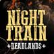 Night Train | Deadlands - Sesion VI