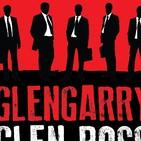Tipos Oscuros -Programa nº9- Especial Glengarry Glen Rose