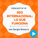 SEO Internacional: destripando todo lo que debes saber, con Sergio Simarro - #19 CW Podcast