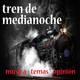 Tren De Medianoche 031 (23-02-2018)