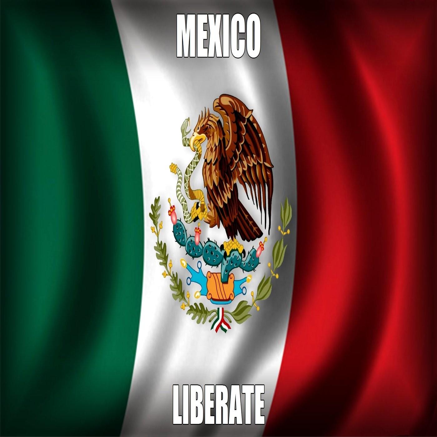 <![CDATA[Mexico Liberate]]>